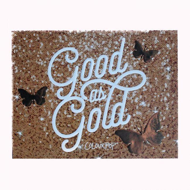 Good as gold - Colourpop